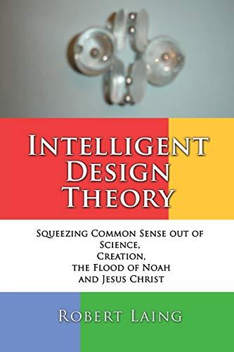 9781498429832: Intelligent Design Theory