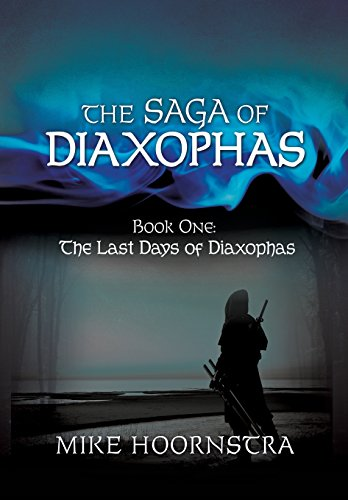 9781498430593: The Saga of Diaxophas