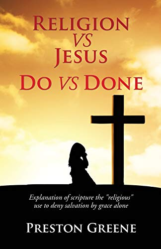 9781498430890: RELIGION vs JESUS Do vs Done
