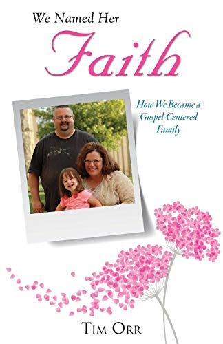 We Named Her Faith: Orr, Tim