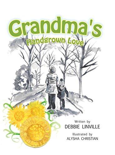 Grandma's Handgrown Love: Linville, Debbie