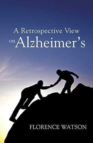 9781498434386: A RETROSPECTIVE VIEW ON ALZHEIMER'S