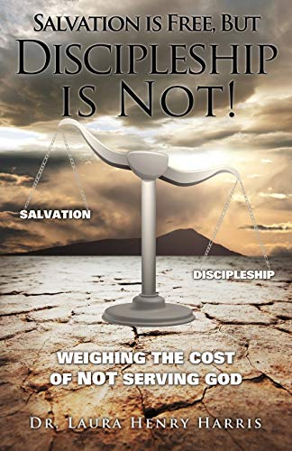 Salvation is Free, but Discipleship is Not!: Dr. Laura Henry Harris