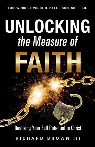 Unlocking the Measure of Faith: Richard Brown III