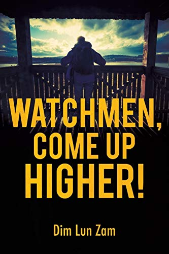 9781498439428: Watchmen, Come up Higher!