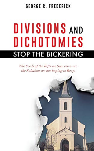9781498439534: DIVISIONS and DICHOTOMIES - STOP the BICKERING