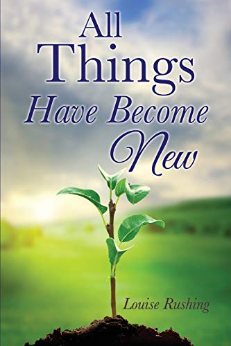 9781498442503: All Things Have Become New