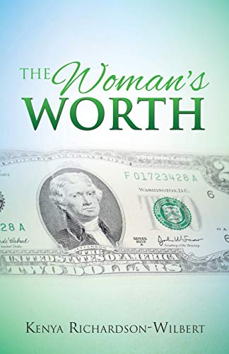The Woman s Worth (Paperback): Kenya Richardson-Wilbert