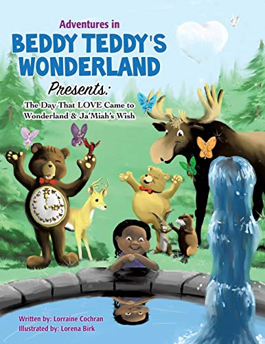 9781498445924: Adventures in Beddy Teddy's Wonderland Presents: The Day That LOVE Came to Wonderland & Ja'Miah's Wish