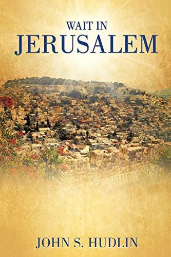 9781498449137: WAIT IN JERUSALEM