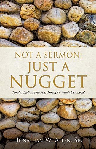 Not a Sermon: Just a Nugget (Paperback): Jonathan W Allen