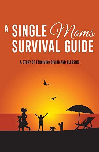 9781498454315: A Single Moms Survival Guide