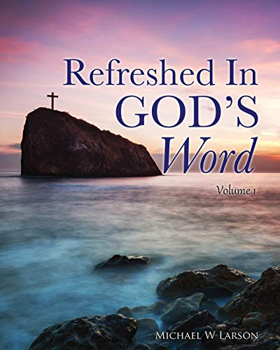 9781498454384: Refreshed In God's Word Volume 1