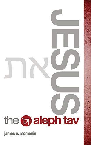 9781498456340: Jesus the Aleph Tav