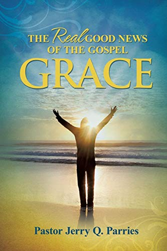 9781498458269: Grace The Real Good News of the Gospel