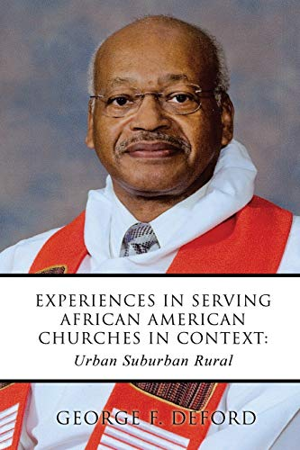 Experiences in Serving African American Churches in Context: Urban Suburban Rural: DeFord, George F...