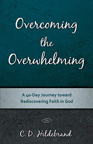 Overcoming the Overwhelming: C D Hildebrand