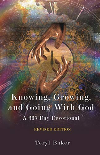 Knowing, Growing, and Going with God: Teryl Baker