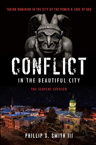 Conflict in the Beautiful City (Paperback): Phillip S Smith