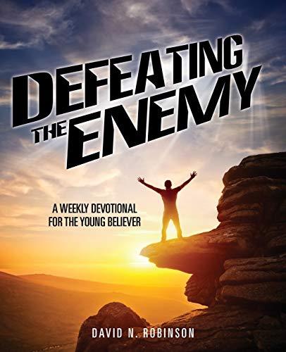 Defeating the Enemy: Robinson, David N