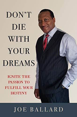 Don't Die with Your Dreams: Ballard, Joe