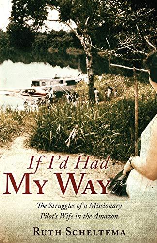 If I'd Had My Way: Ruth Scheltema