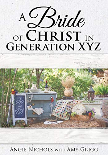 A Bride of Christ in Generation Xyz: Angie Nichols