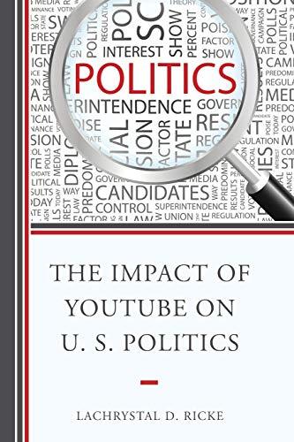 9781498500012: The Impact of Youtube on U.S. Politics