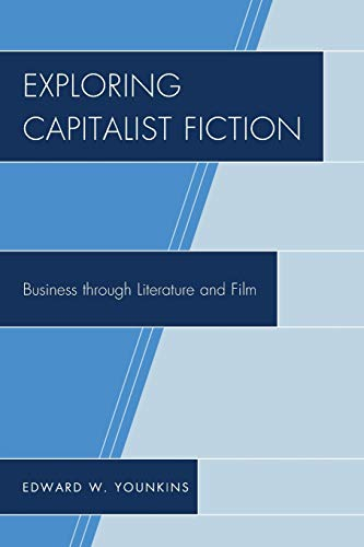 9781498500722: Exploring Capitalist Fiction: Business Through Literature and Film
