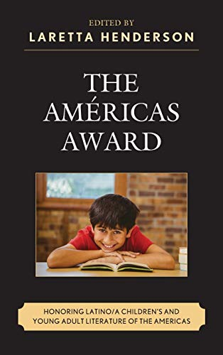 9781498501606: The Américas Award: Honoring Latino/a Children's and Young Adult Literature of the Americas (Children and Youth in Popular Culture)