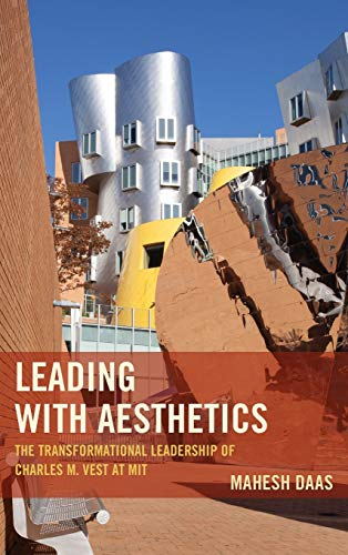 9781498502498: Leading with Aesthetics: The Transformational Leadership of Charles M. Vest at MIT