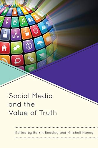9781498503556: Social Media and the Value of Truth