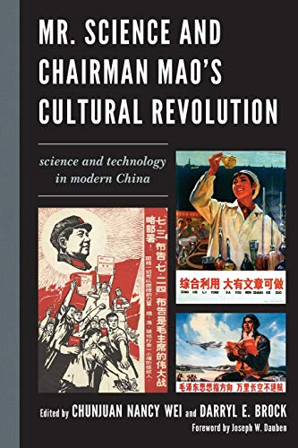 9781498503884: Mr. Science and Chairman Mao's Cultural Revolution: Science and Technology in Modern China
