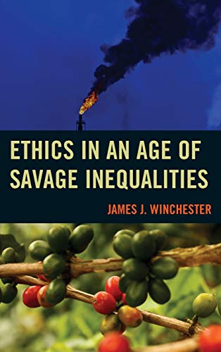 9781498504485: Ethics in an Age of Savage Inequalities