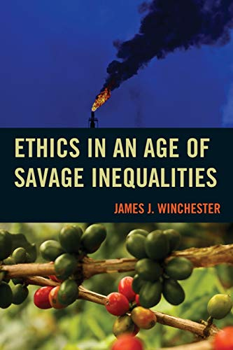 9781498504508: Ethics in an Age of Savage Inequalities
