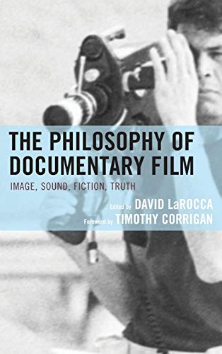 The Philosophy of Documentary Film (The Philosophy of Popular Culture)