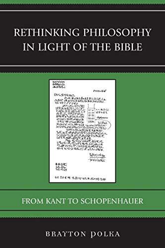 Rethinking Philosophy in Light of the Bible: Brayton Polka