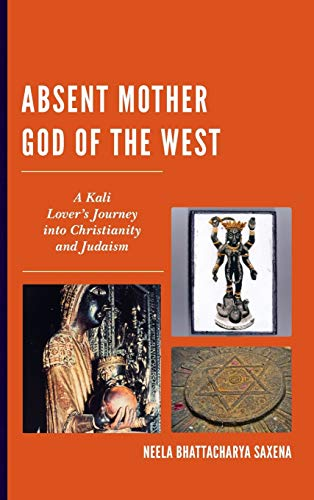 9781498508056: Absent Mother God of the West: A Kali Lover's Journey into Christianity and Judaism