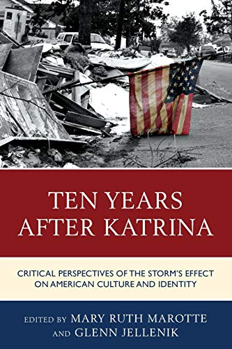 Ten Years After Katrina: Critical Perspectives of the Storm's Effect on American Culture and ...