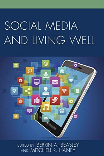Social Media and Living Well: Berrin A. Beasley