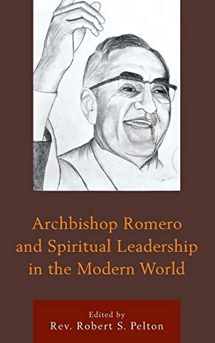9781498509510: Archbishop Romero and Spiritual Leadership in the Modern World