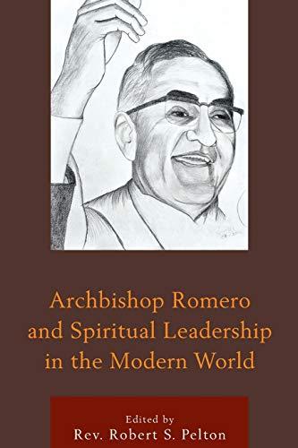 9781498509534: Archbishop Romero and Spiritual Leadership in the Modern World