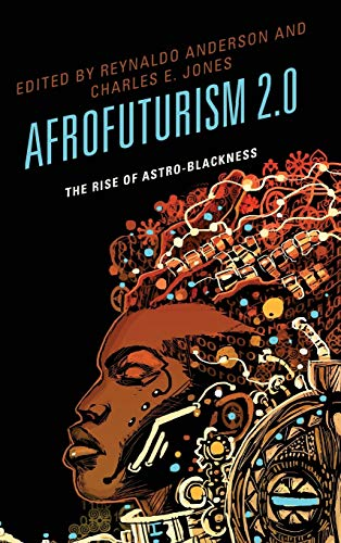 9781498510509: Afrofuturism 2.0: The Rise of Astro-Blackness