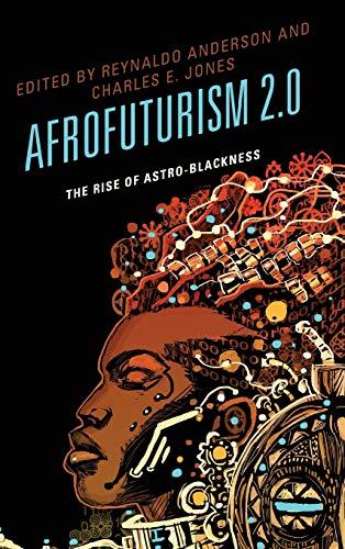 9781498510509: Afrofuturism 2.0: The Rise of Astro-Blackness