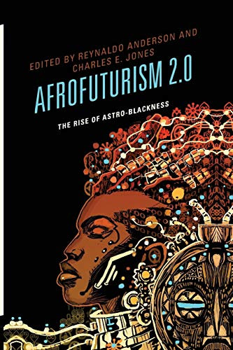 9781498510523: Afrofuturism 2.0: The Rise of Astro-Blackness