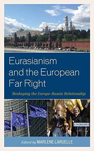 9781498510684: Eurasianism and the European Far Right: Reshaping the Europe–Russia Relationship