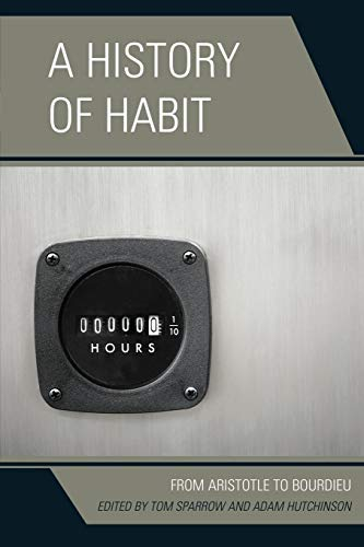 9781498511292: A History of Habit: From Aristotle to Bourdieu