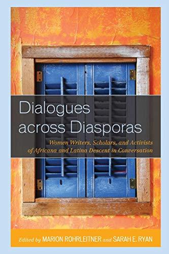 9781498511605: Dialogues across Diasporas: Women Writers, Scholars, and Activists of Africana and Latina Descent in Conversation (Critical Africana Studies)