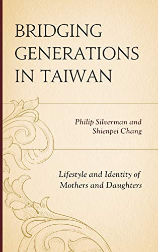 9781498514101: Bridging Generations in Taiwan: Lifestyle and Identity of Mothers and Daughters