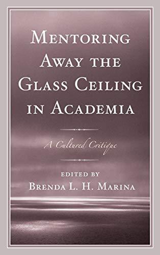 Mentoring Away the Glass Ceiling in Academia: Brenda Marina (editor),